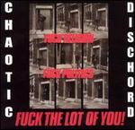 CHAOTIC DISCHORD「FUCK RELIGION FUCK POLITICS FUCK THE LOT OF YOU!」