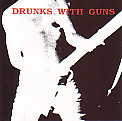 DRUNKS WITH GUNS「SECOND VERSE」