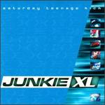 JUNKIE XL「SATURDAY TEENAGE KICK」