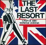 LAST RESORT「A WAY OF LIFE :SKINHEAD ANTHEM」