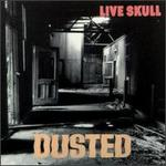 LIVE SKULL「DUSTED」