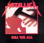METALLICA「KILL 'EM ALL」