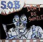 S.O.B.「DON'T BE SWINDLE」